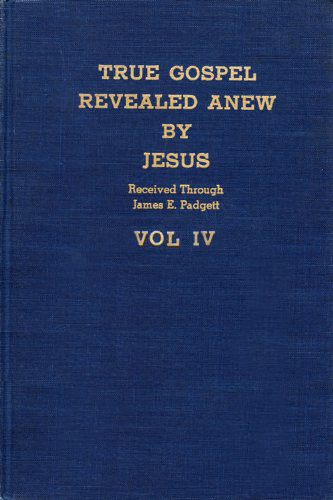 True Gospel Revealed Anew by Jesus - Volume II