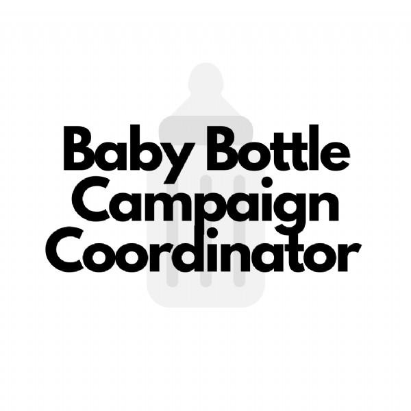 Baby Bottle Campaign Coordinator