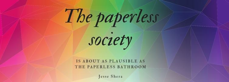 the paperless society image with quote from JESSE SHERA